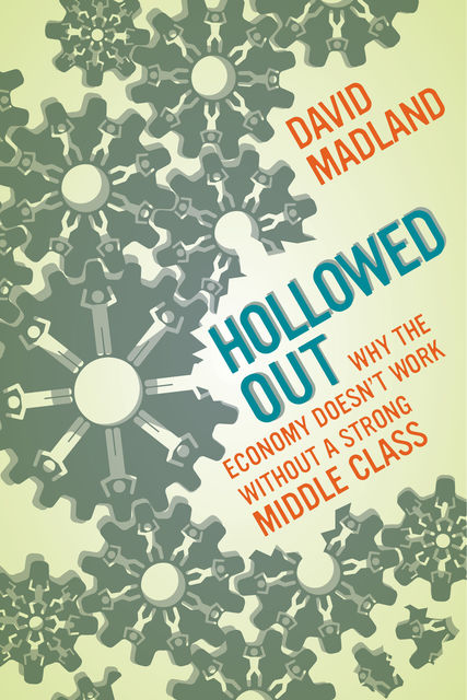 Hollowed Out, David Madland
