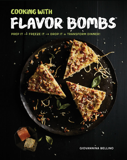 Cooking with Flavor Bombs, Giovannina Bellino