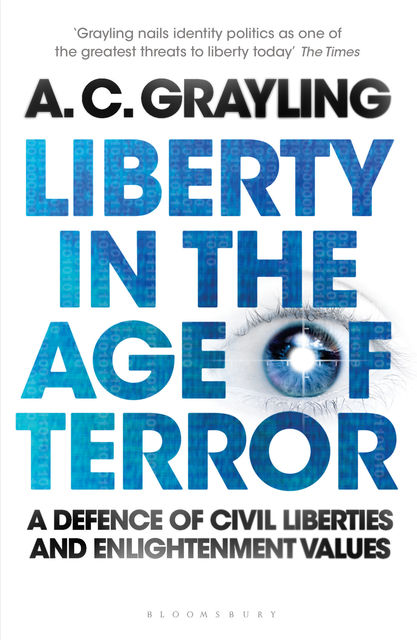 Liberty in the Age of Terror, A.C.Grayling