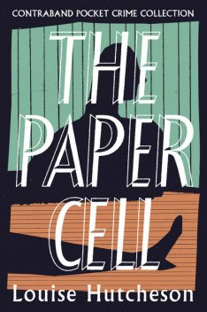 The Paper Cell, Louise Hutcheson