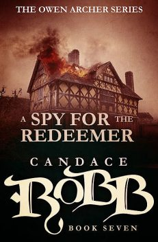 A Spy for the Redeemer, Candace Robb