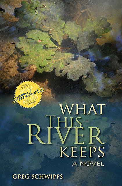 What This River Keeps, Gregory Schwipps