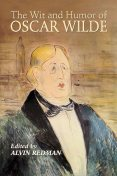 The Wit and Humor of Oscar Wilde, Oscar Wilde