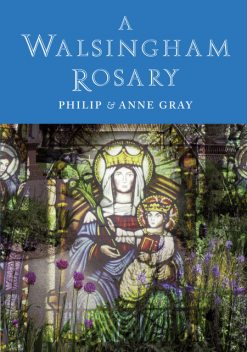 A Walsingham Rosary, Anne Gray, Philip Gray