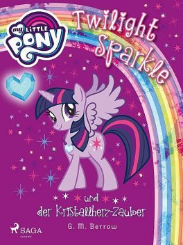 My Little Pony – Twilight Sparkle und der Kristallherz-Zauber, G.M. Berrow