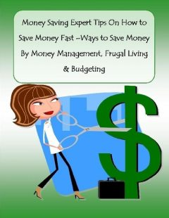 Money Saving Expert Tips On How to Save Money Fast –Ways to Save Money By Money Management, Frugal Living & Budgeting, Malibu Publishing, Rachel Bryant