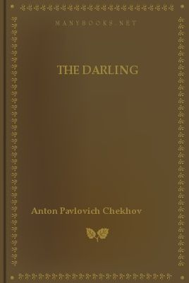 The Darling and Other Stories, Anton Chekhov