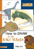 How to Draw Big Bad Bible Beasts, Royden Lepp