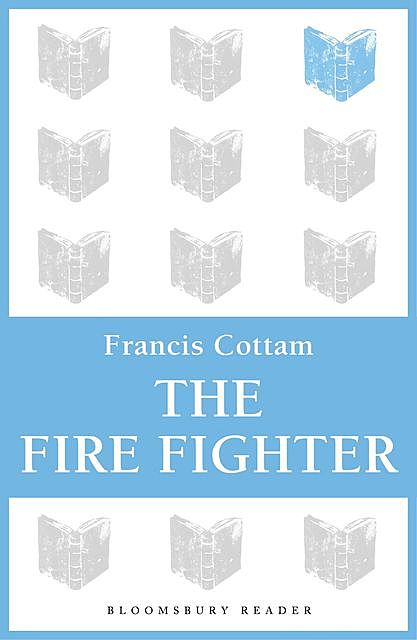 The Fire Fighter, Francis Cottam