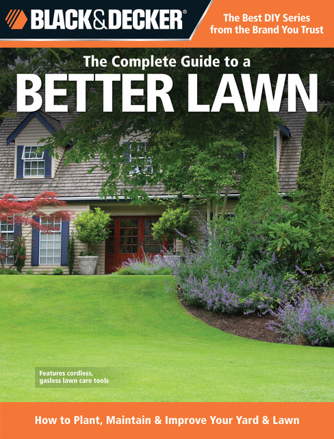 Black & Decker The Complete Guide to a Better Lawn, Chris Peterson