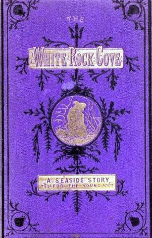 The Story of the White-Rock Cove,
