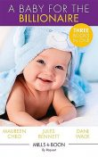 A Baby For The Billionaire, Maureen Child, Dani Wade, Jules Bennett