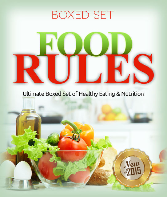 Food Rules: Ultimate Boxed Set of Healthy Eating & Nutrition, Speedy Publishing