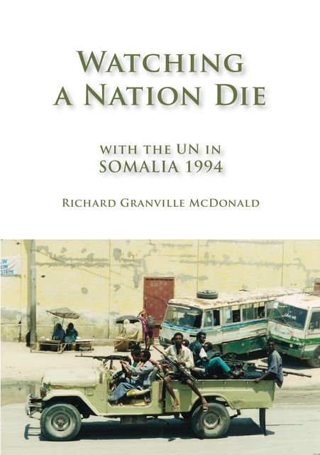 Watching a Nation Die, Richard Granville McDonald