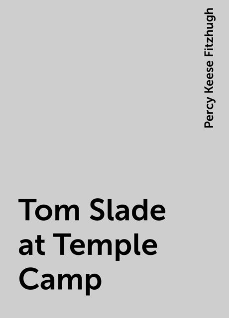 Tom Slade at Temple Camp, Percy Keese Fitzhugh