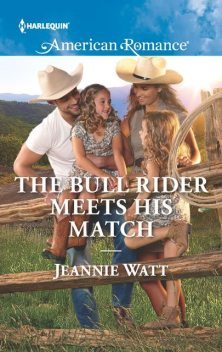 The Bull Rider Meets His Match, Jeannie Watt