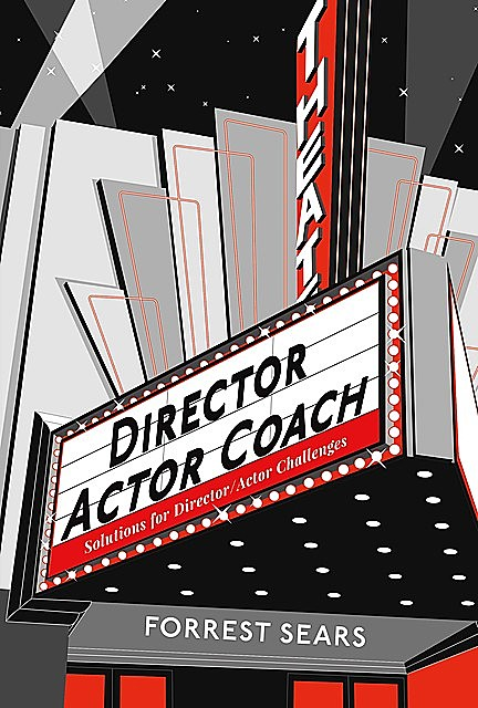 DIRECTOR ACTOR COACH, Forrest Sears