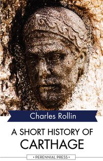 A Short History of Carthage, Charles Rollin