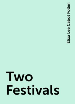 Two Festivals, Eliza Lee Cabot Follen
