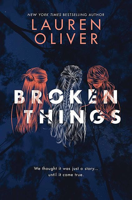 Broken Things, Lauren Oliver