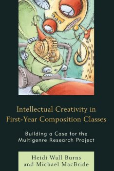 Intellectual Creativity in First-Year Composition Classes, Heidi Wall Burns, Michael MacBride