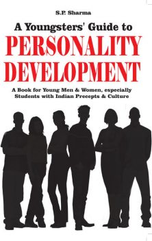 Youngsters' guide to Personality Development, S.P.Sharma