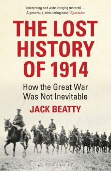 The Lost History of 1914, Jack Beatty