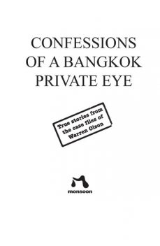 Confessions of a Bangkok Private Eye: True Stories From the Case Files of Warren Olson, Stephen Leather
