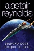 Diamond Dogs, Turquoise Days, Alastair Reynolds