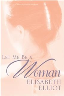 Let Me Be a Woman, Elisabeth Elliot