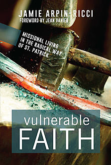 Vulnerable Faith, Jamie Arpin-Ricci