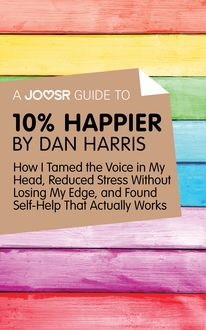 A Joosr Guide to… 10% Happier by Dan Harris, Joosr
