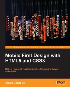 Mobile First Design with HTML5 and CSS3, Jason Gonzalez
