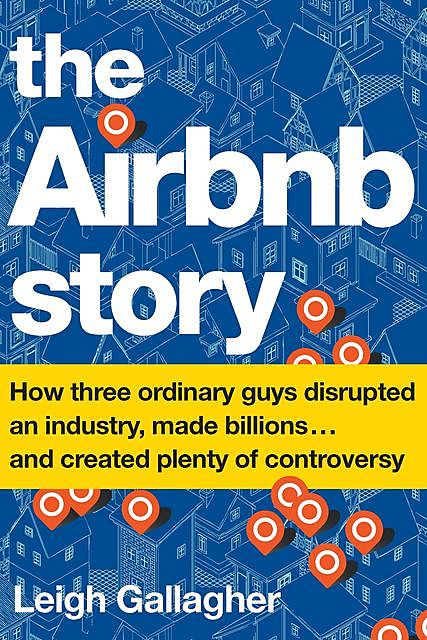 The Airbnb Story, Leigh Gallagher