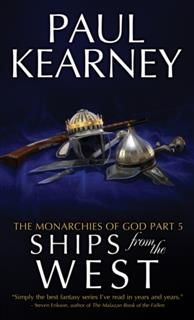 Monarchies of God - 5. Ships from the West, Paul Kearney