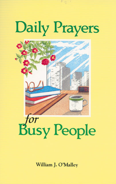 Daily Prayers for Busy People, William J.O'Malley