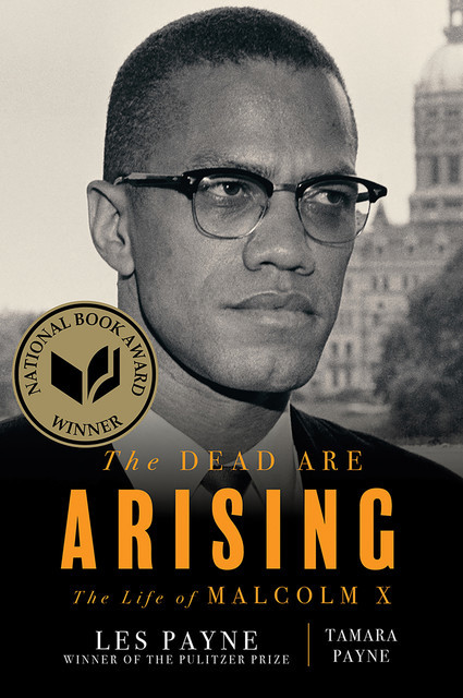 The Dead Are Arising: The Life of Malcolm X, Les Payne, Tamara Payne