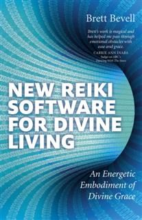 New Reiki Software for Divine Living, Brett Bevell