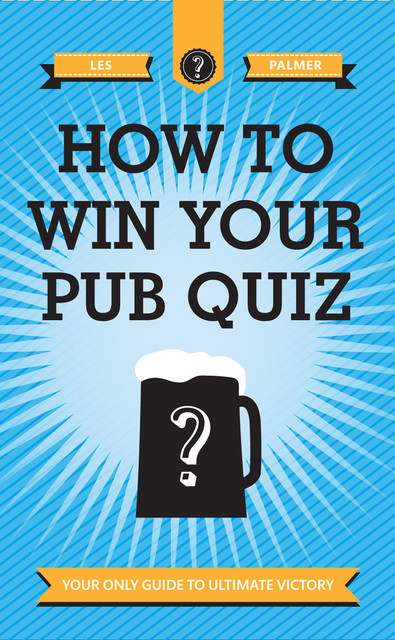 How To Win Your Pub Quiz, Les Palmer