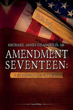 Amendment Seventeen, Michael James Geanoulis