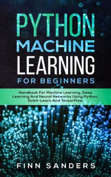 Python Machine Learning For Beginners, Finn Sanders
