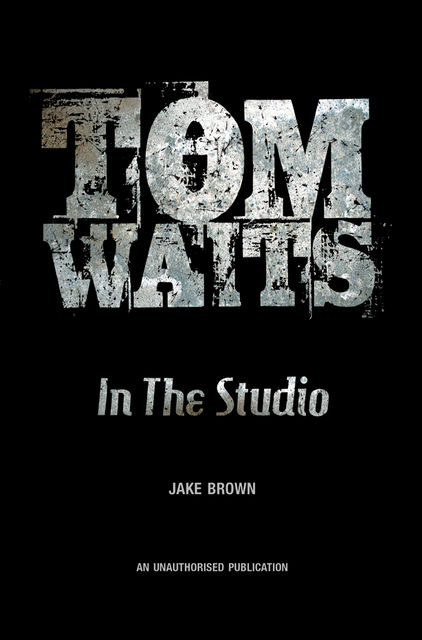 Tom Waits: In the Studio, Jake Brown