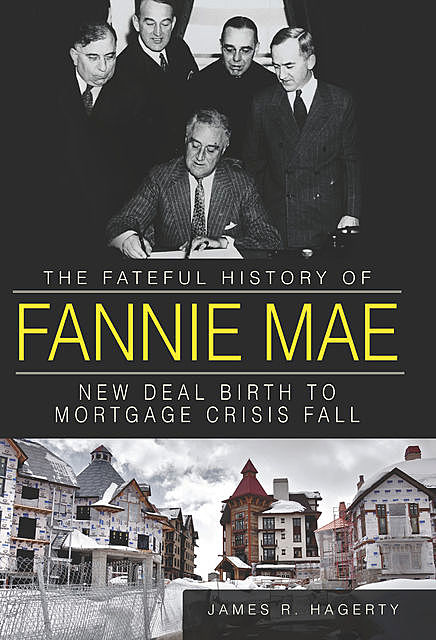 The Fateful History of Fannie Mae, James R. Hagerty