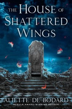 The House of Shattered Wings, Aliette de Bodard