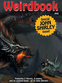 Weirdbook #42: Special John Shirley Issue, John Shirley