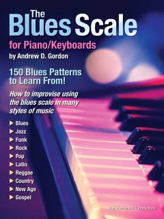 The Blues Scale for Piano/Keyboards, Gordon Andrew