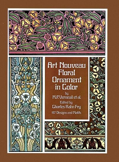 Art Nouveau Floral Ornament in Color, Francis A.Davis, Maurice P.Verneuil