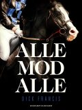 Alle mod alle, Dick Francis
