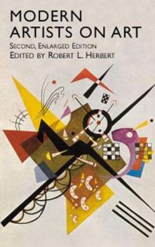 Modern Artists on Art, Robert L.Herbert