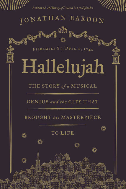 Hallelujah: The story of a musical genius and the city that brought his masterpiece to life, Jonathan Bardon